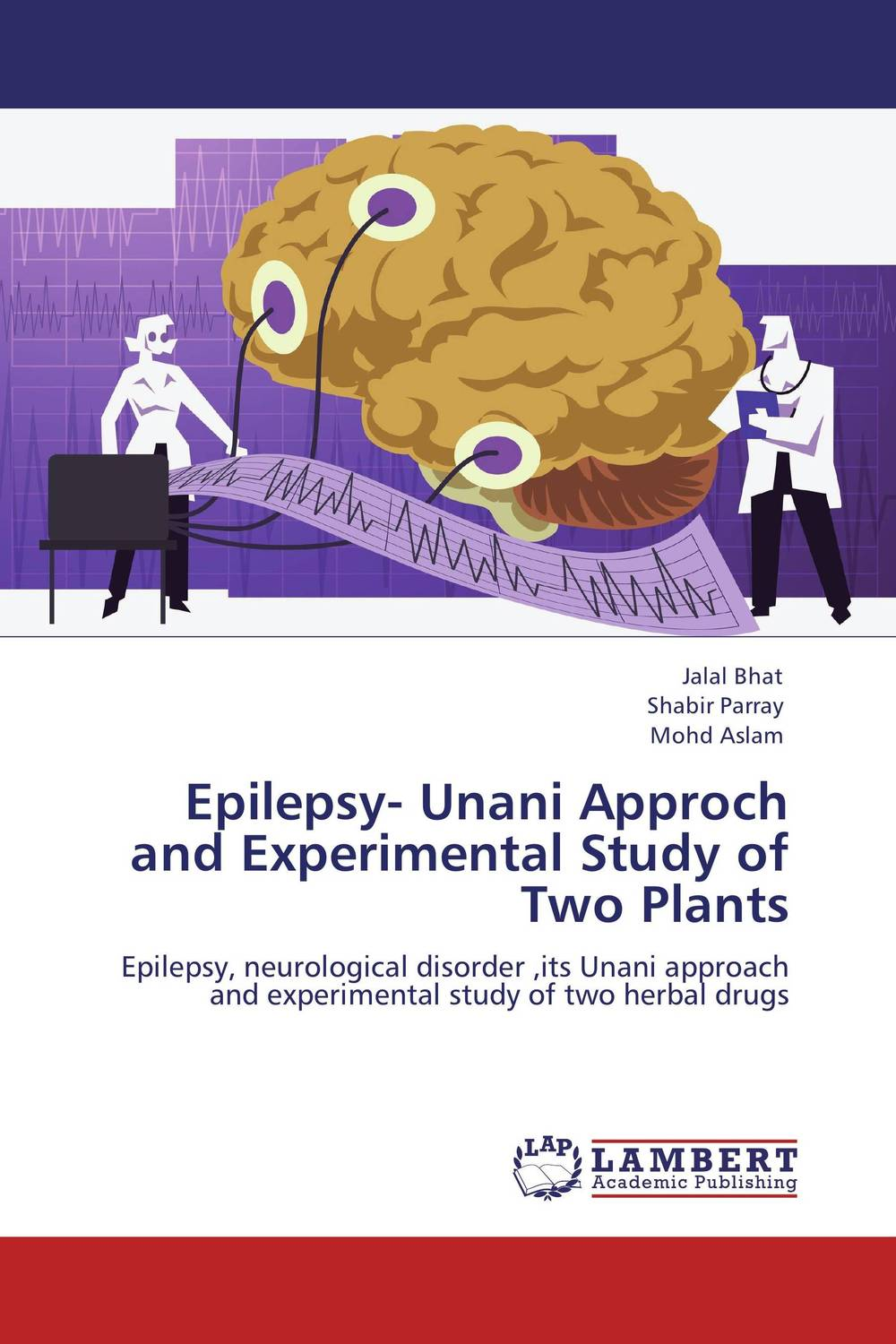 Epilepsy- Unani Approch and Experimental Study of Two Plants neurobiology of epilepsy and aging 81