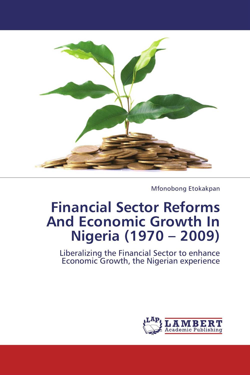 Financial Sector Reforms And Economic Growth In Nigeria (1970 – 2009) economic growth in nigeria