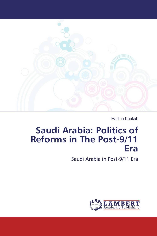 Saudi Arabia: Politics of Reforms in The Post-9/11 Era the integration of ethnic kazakh oralmans into kazakh society