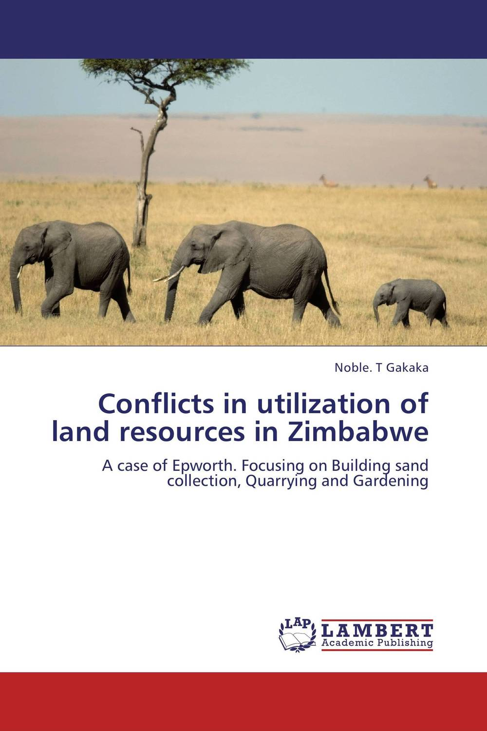Conflicts in utilization of land resources in Zimbabwe the prevalence causes and effects of in law conflicts in zimbabwe