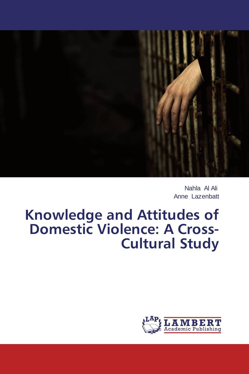 цена на Knowledge and Attitudes of Domestic Violence: A Cross-Cultural Study