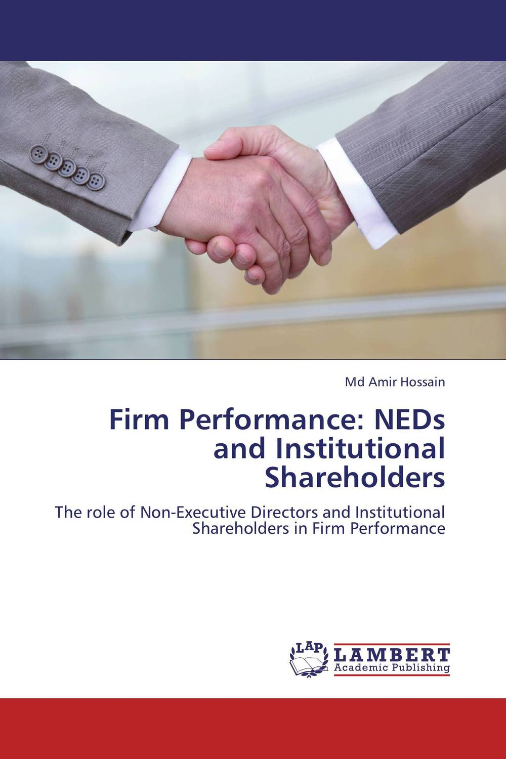 Firm Performance: NEDs and Institutional Shareholders majid abbasi board diversity and firm performance a study of iran