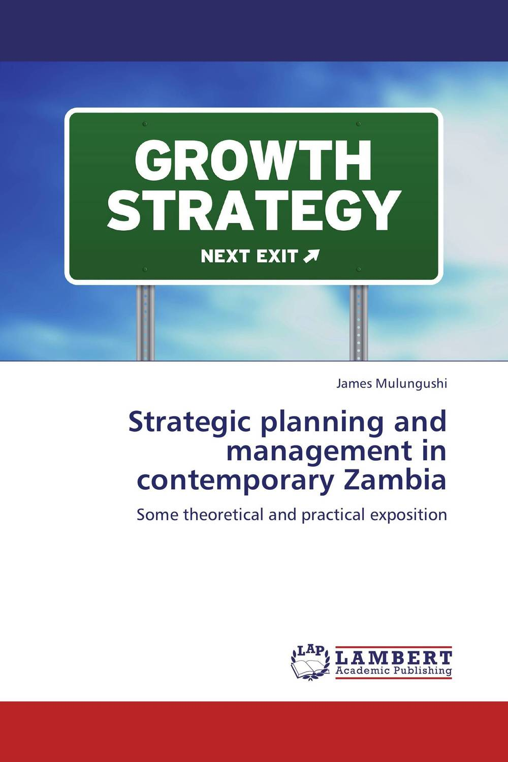 Strategic planning and management in contemporary Zambia strategic management of built facilities