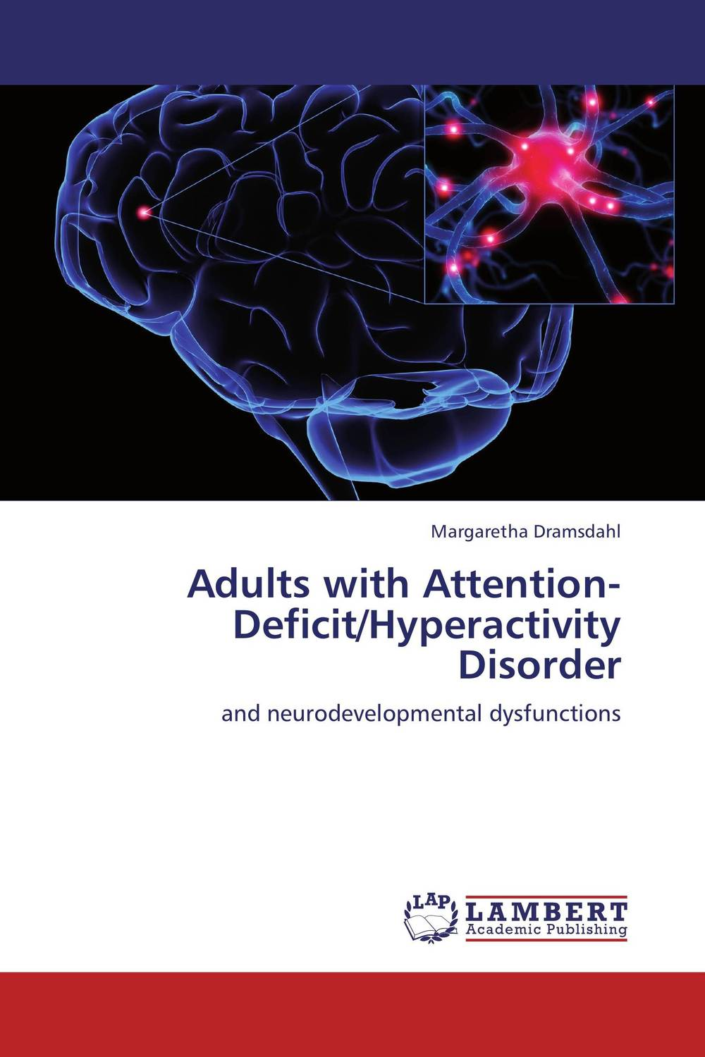 Adults with Attention-Deficit/Hyperactivity Disorder ben buchanan brain structure and circuitry in body dysmorphic disorder