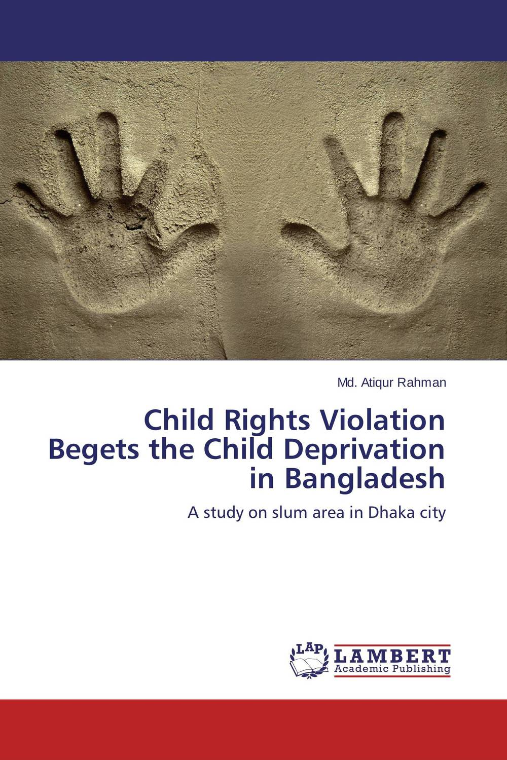 Child Rights Violation Begets the Child Deprivation in Bangladesh violation of human rights in bangladesh