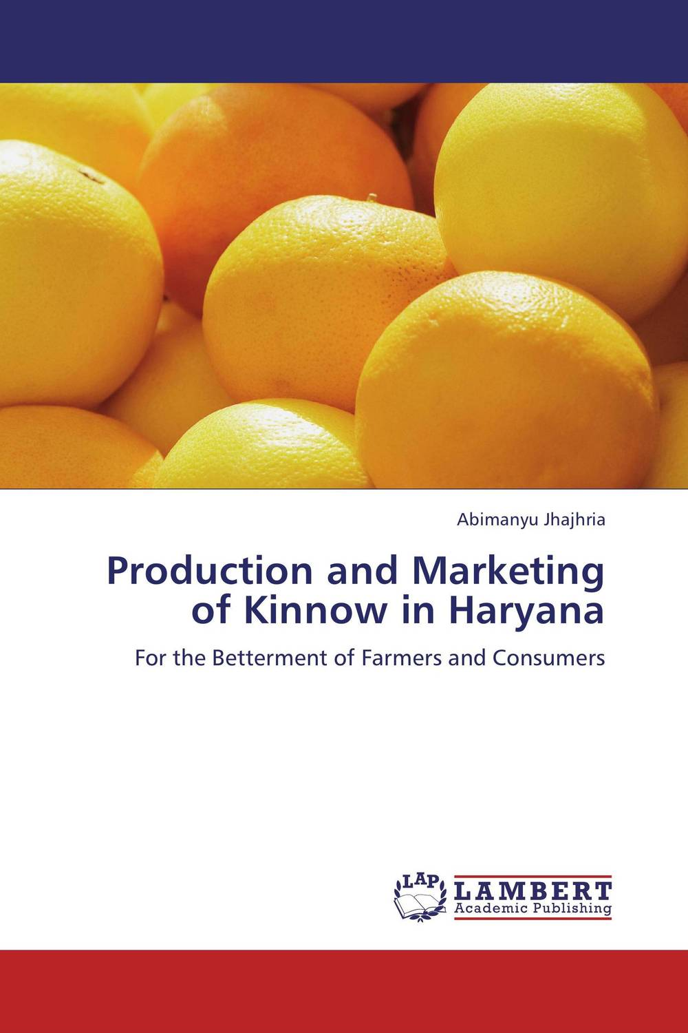 Production and Marketing of Kinnow in Haryana hans hedin the handbook of market intelligence understand compete and grow in global markets