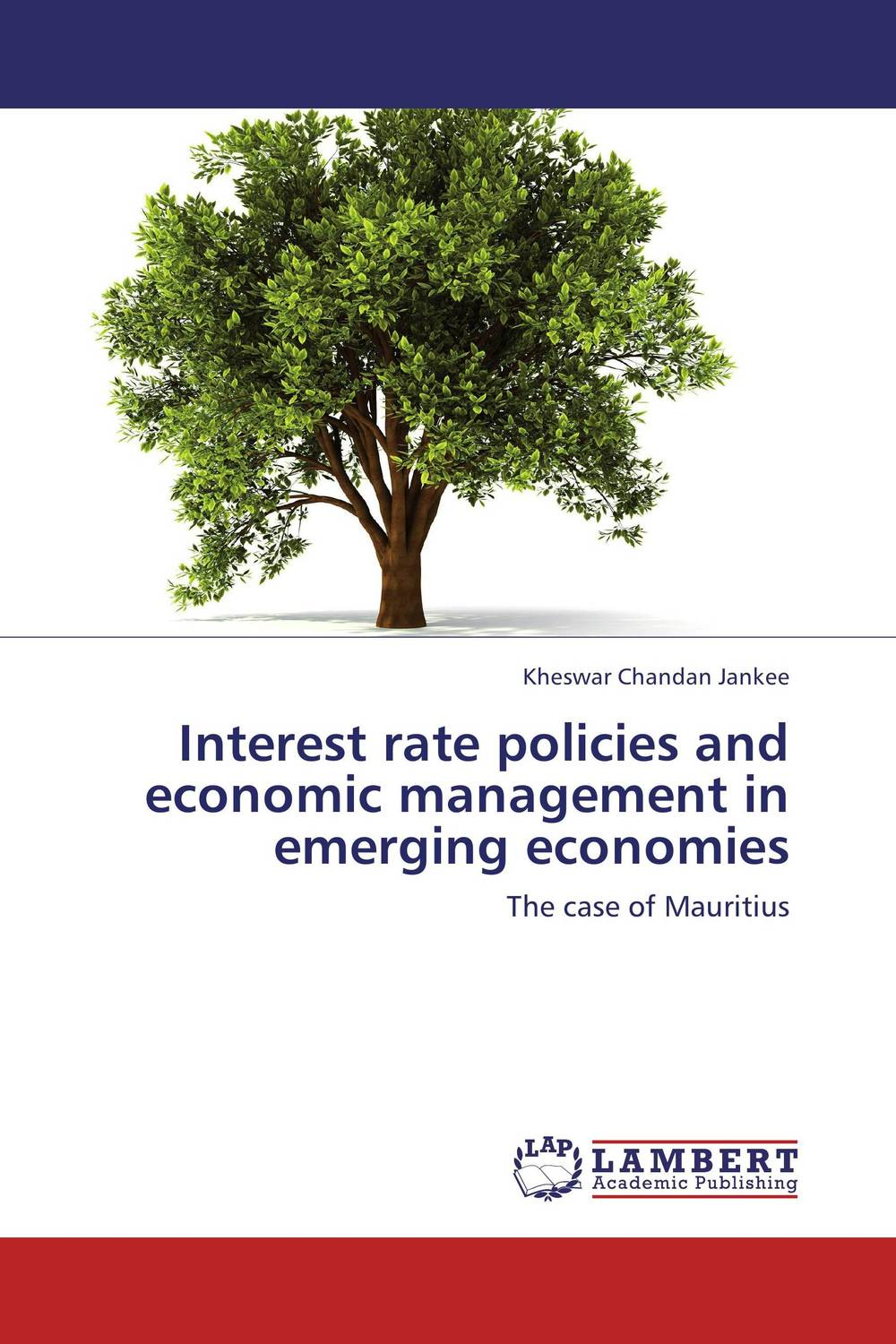 Interest rate policies and economic management in emerging economies riccardo rebonato interest–rate option models