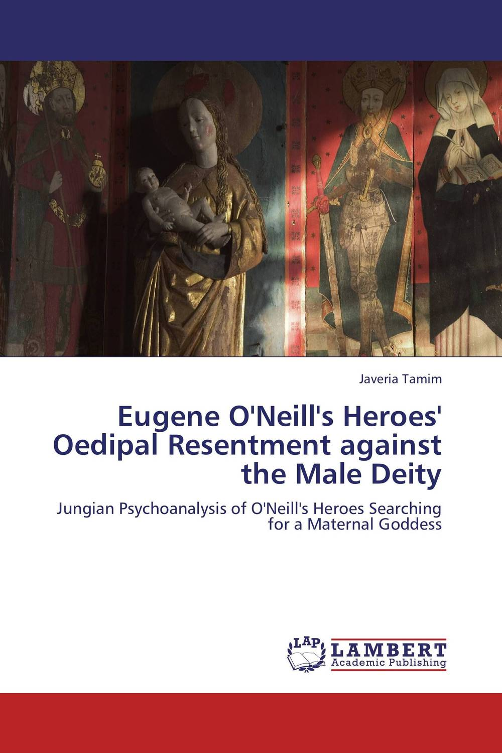 Eugene O'Neill's Heroes' Oedipal Resentment against the Male Deity morgan rice a quest of heroes