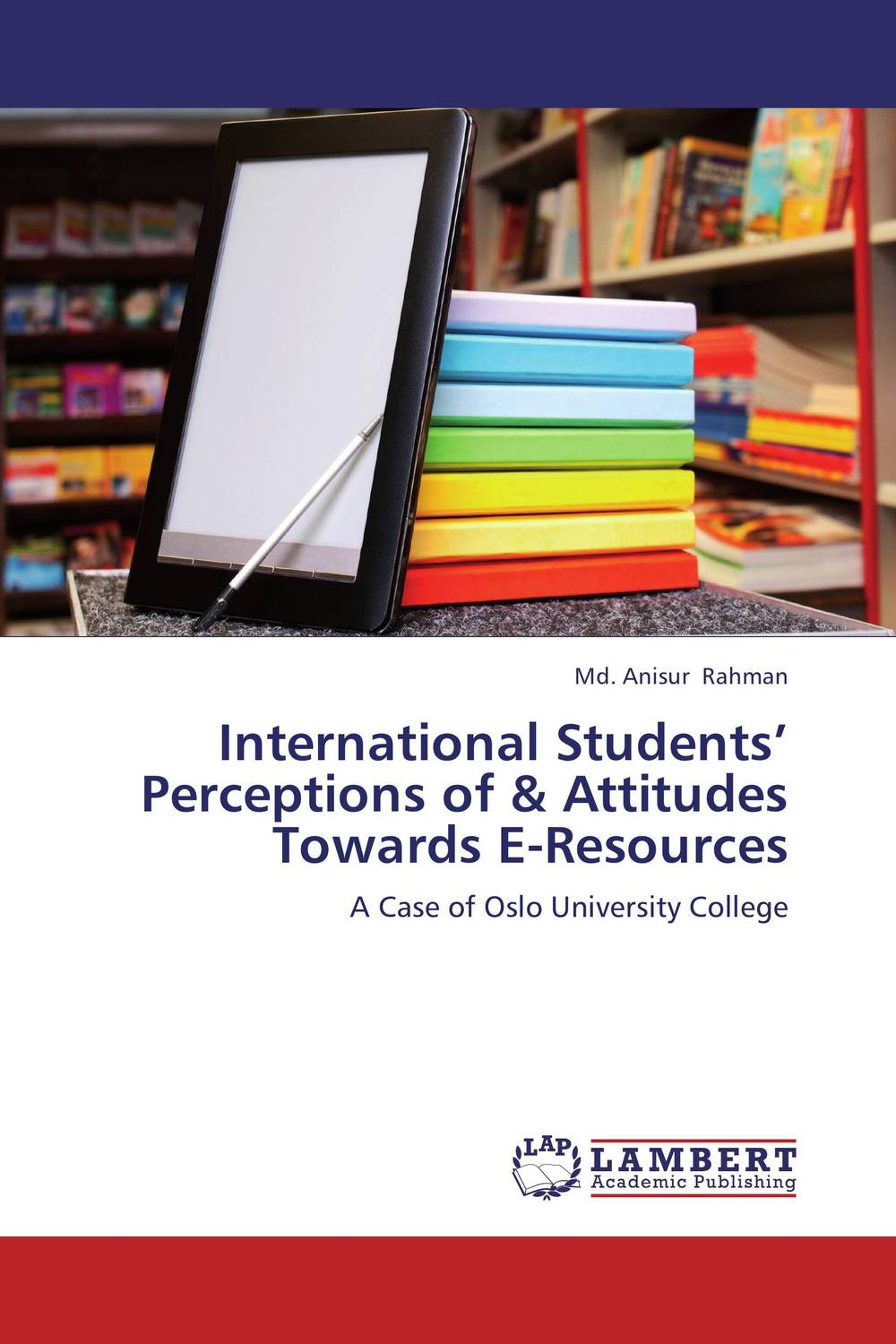International Students' Perceptions of & Attitudes Towards E-Resources present status of digital information resources and users perceptions