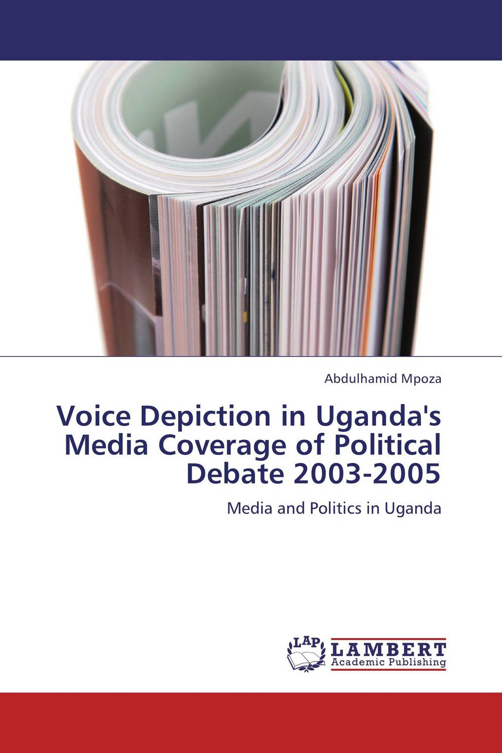 Voice Depiction in Uganda's Media Coverage of Political Debate 2003-2005 a study of the religio political thought of abdurrahman wahid