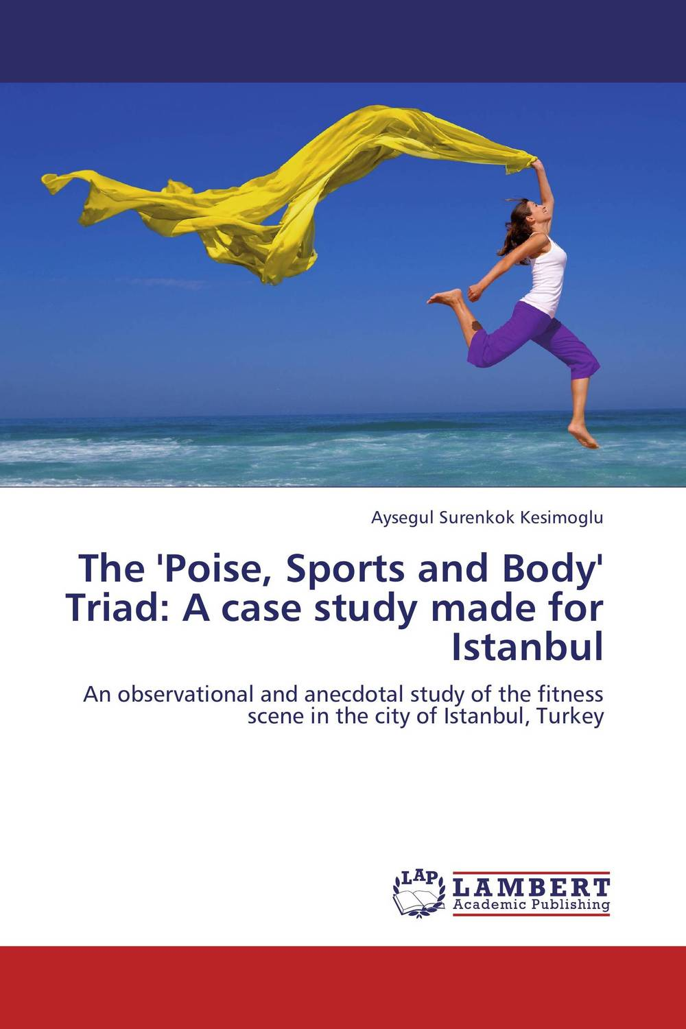 The 'Poise, Sports and Body' Triad: A case study made for Istanbul the bastard of istanbul