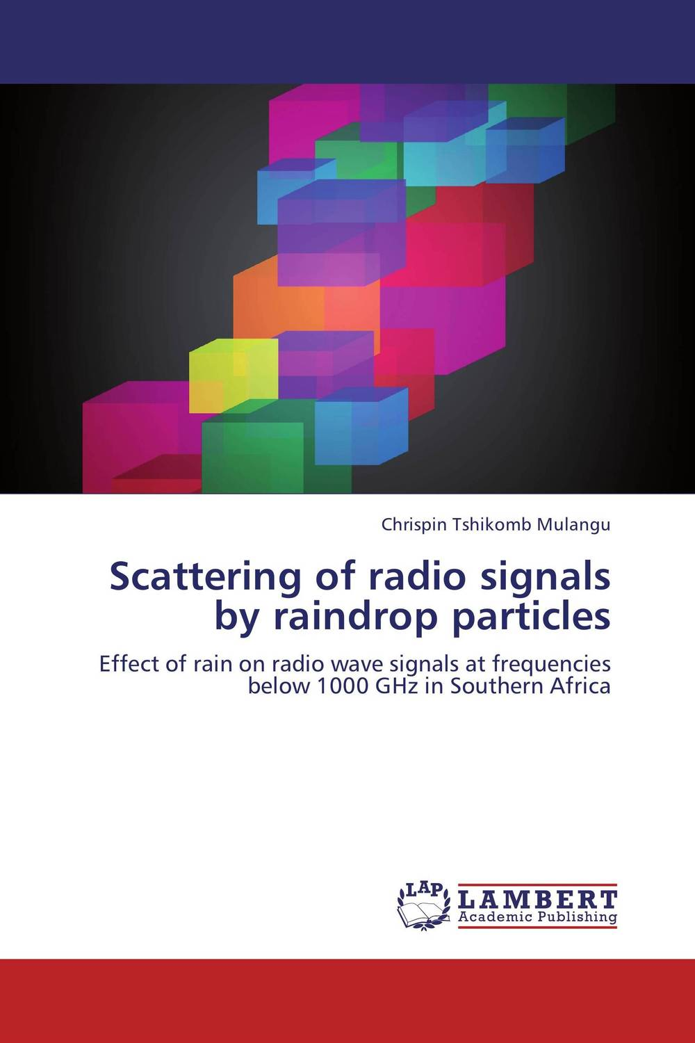 Scattering of radio signals by raindrop particles arcade ndoricimpa inflation output growth and their uncertainties in south africa empirical evidence from an asymmetric multivariate garch m model