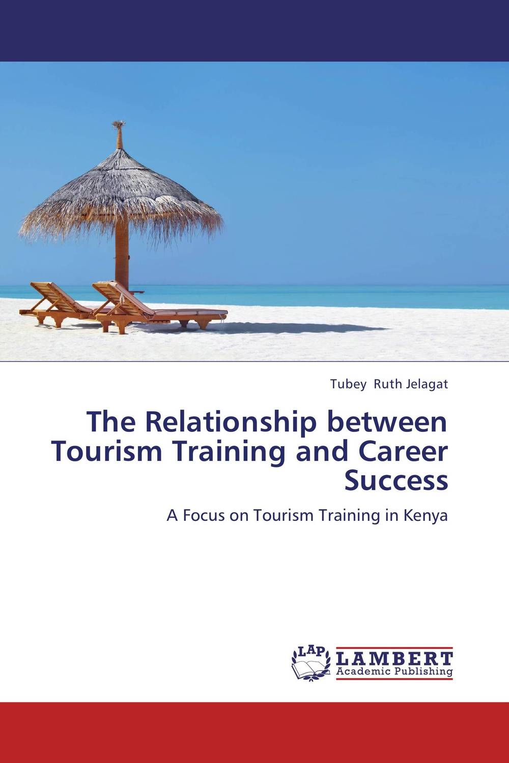 The Relationship between Tourism Training and Career Success jill anne o sullivan validating academic training versus industry training using erp