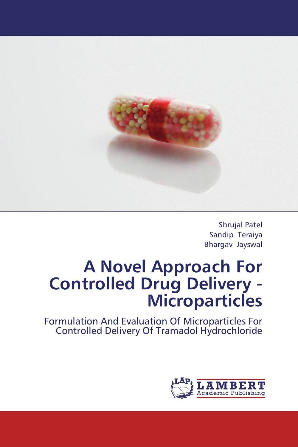 A Novel Approach For Controlled Drug Delivery - Microparticles