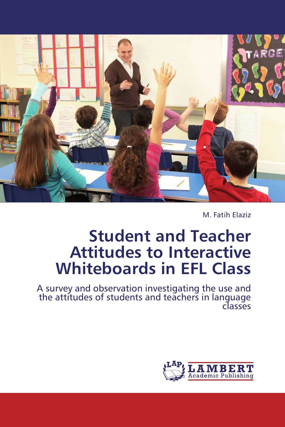Student and Teacher Attitudes to Interactive Whiteboards in EFL Class identity construction and language attitudes towards english in spain