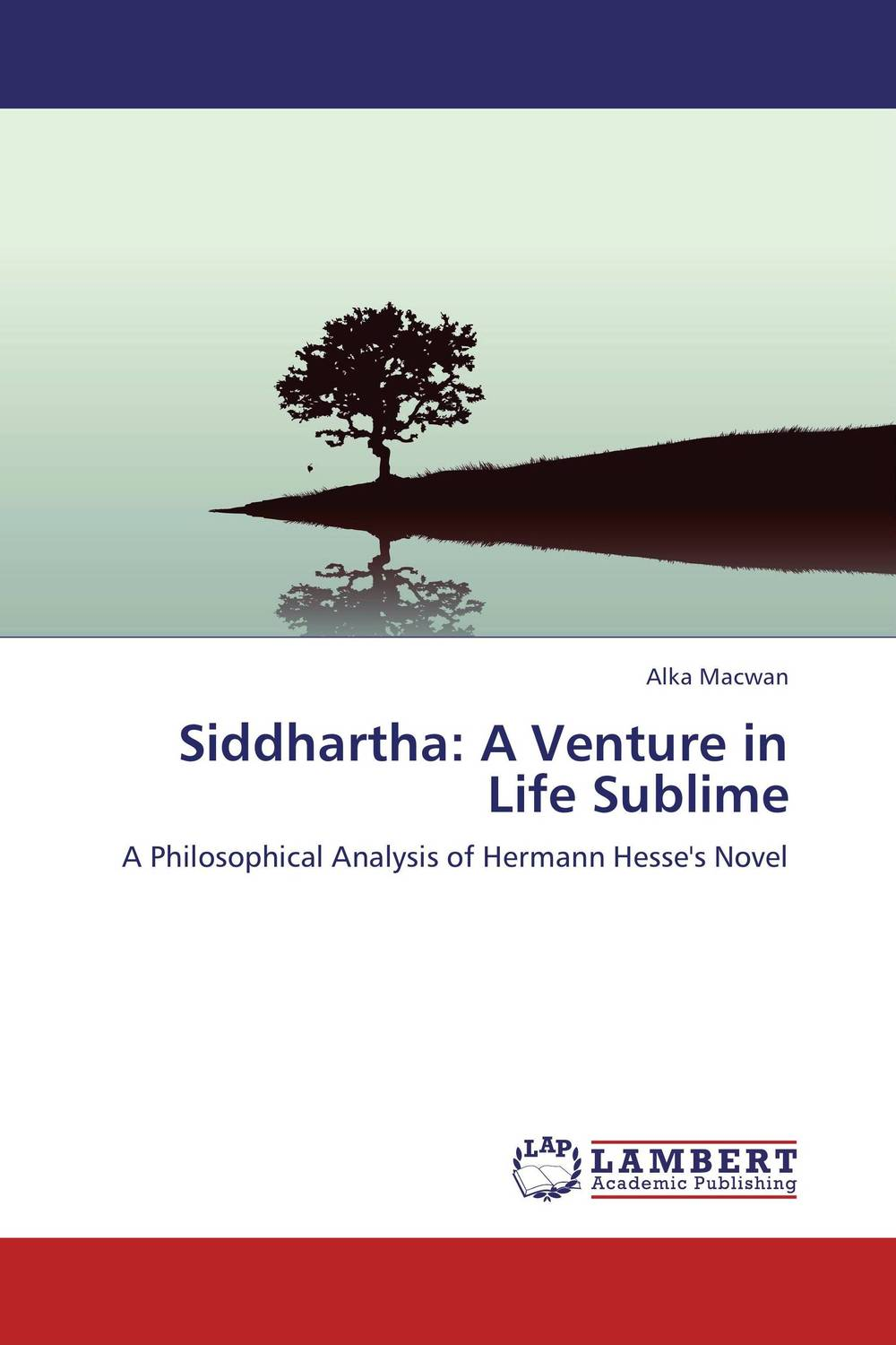 Siddhartha: A  Venture in Life Sublime venture to the interior