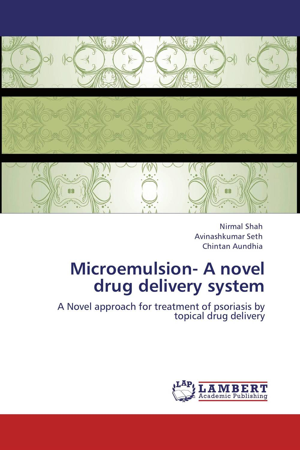 Microemulsion- A novel drug delivery system design and evaluation of microemulsion gel system of nadifloxacin