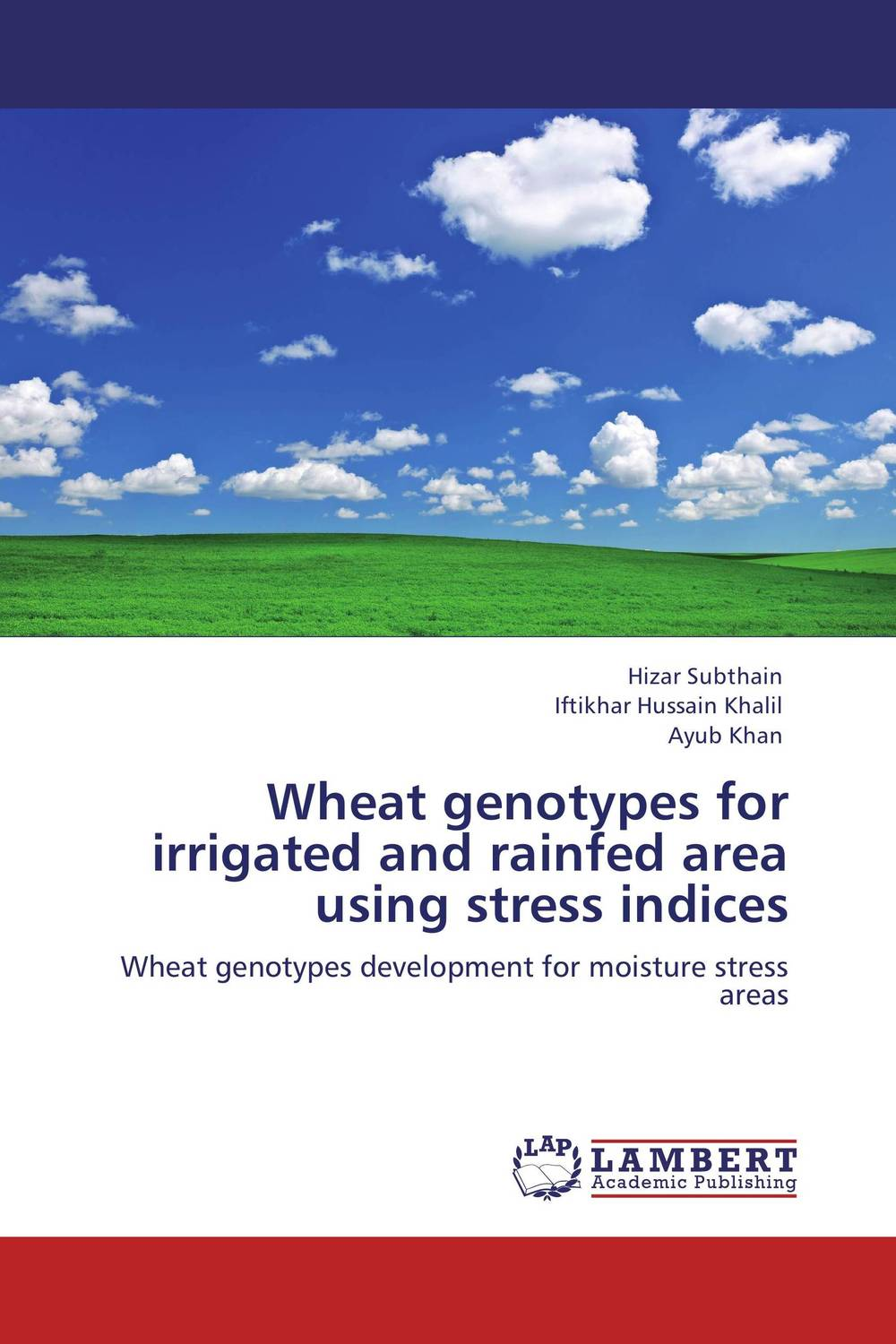 Wheat genotypes for irrigated and rainfed area using stress indices