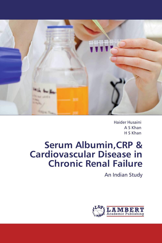 Serum Albumin,CRP & Cardiovascular Disease in Chronic Renal Failure almea h a serum