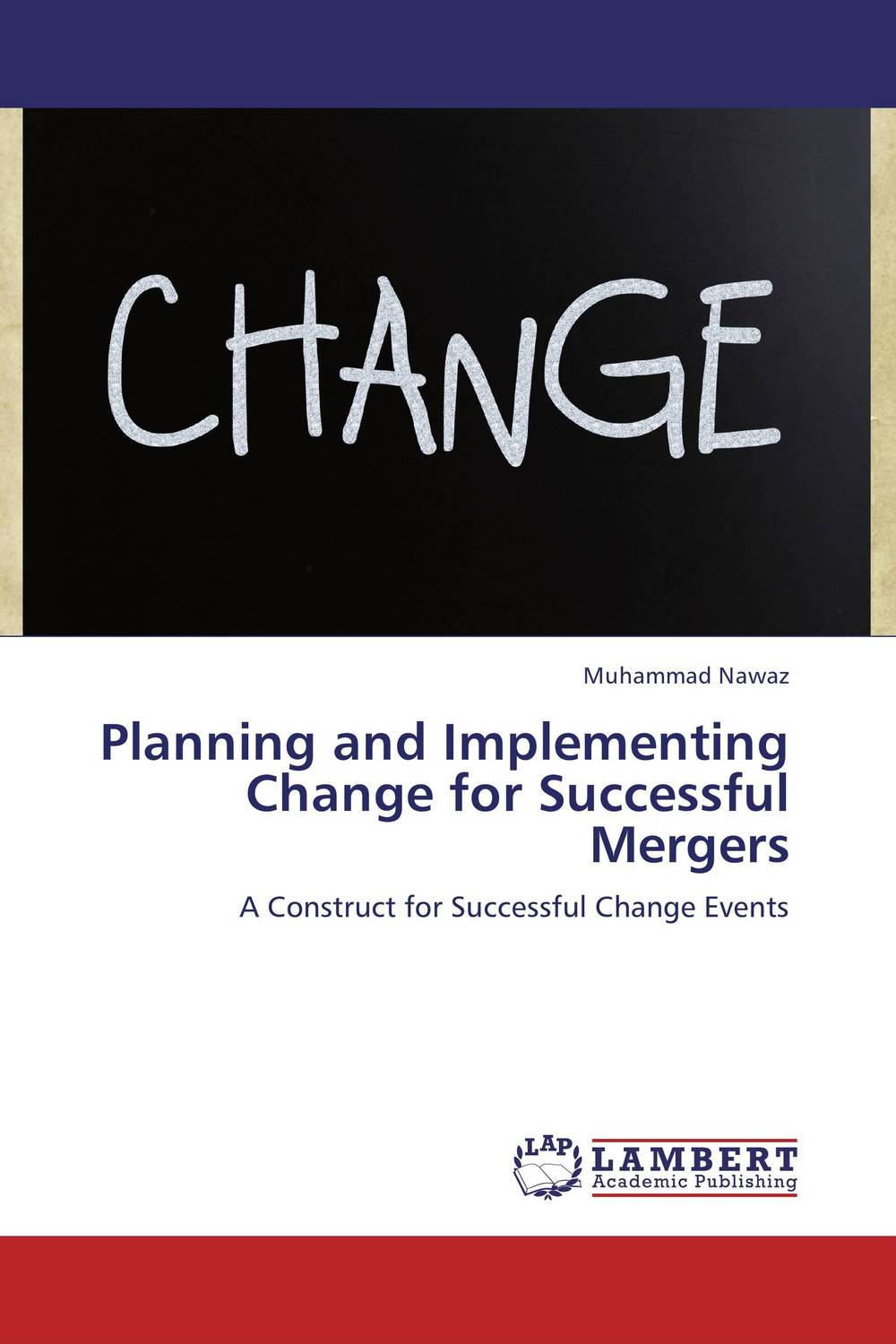 Planning and Implementing Change for Successful Mergers mergers