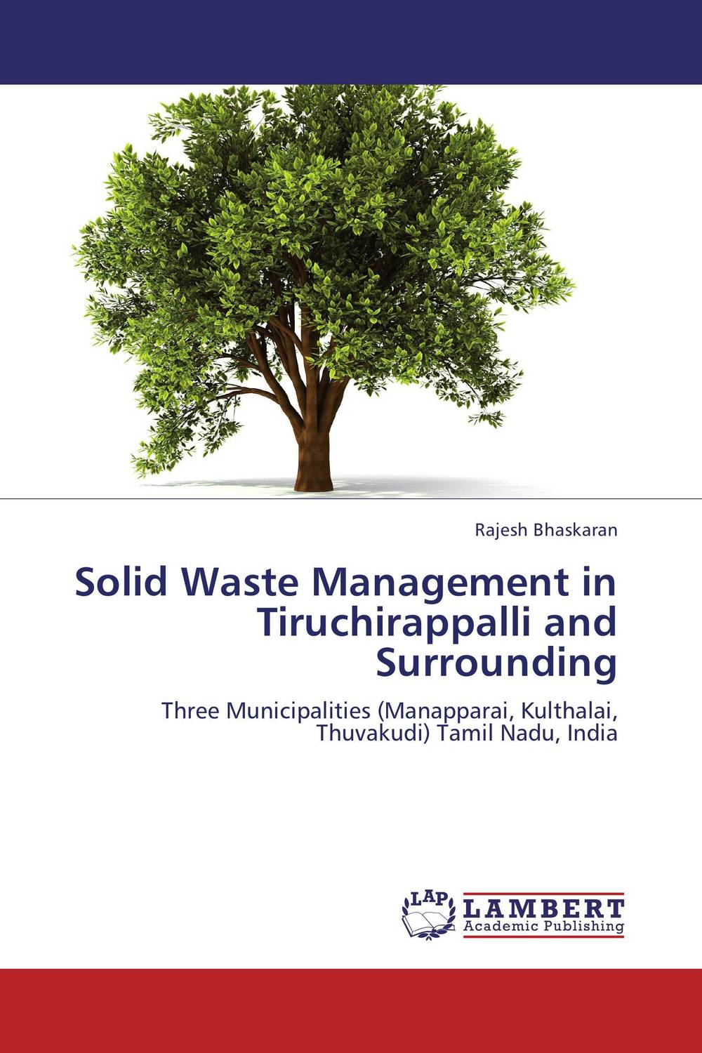 Solid Waste Management in Tiruchirappalli and Surrounding the optimal planning for power generation by waste