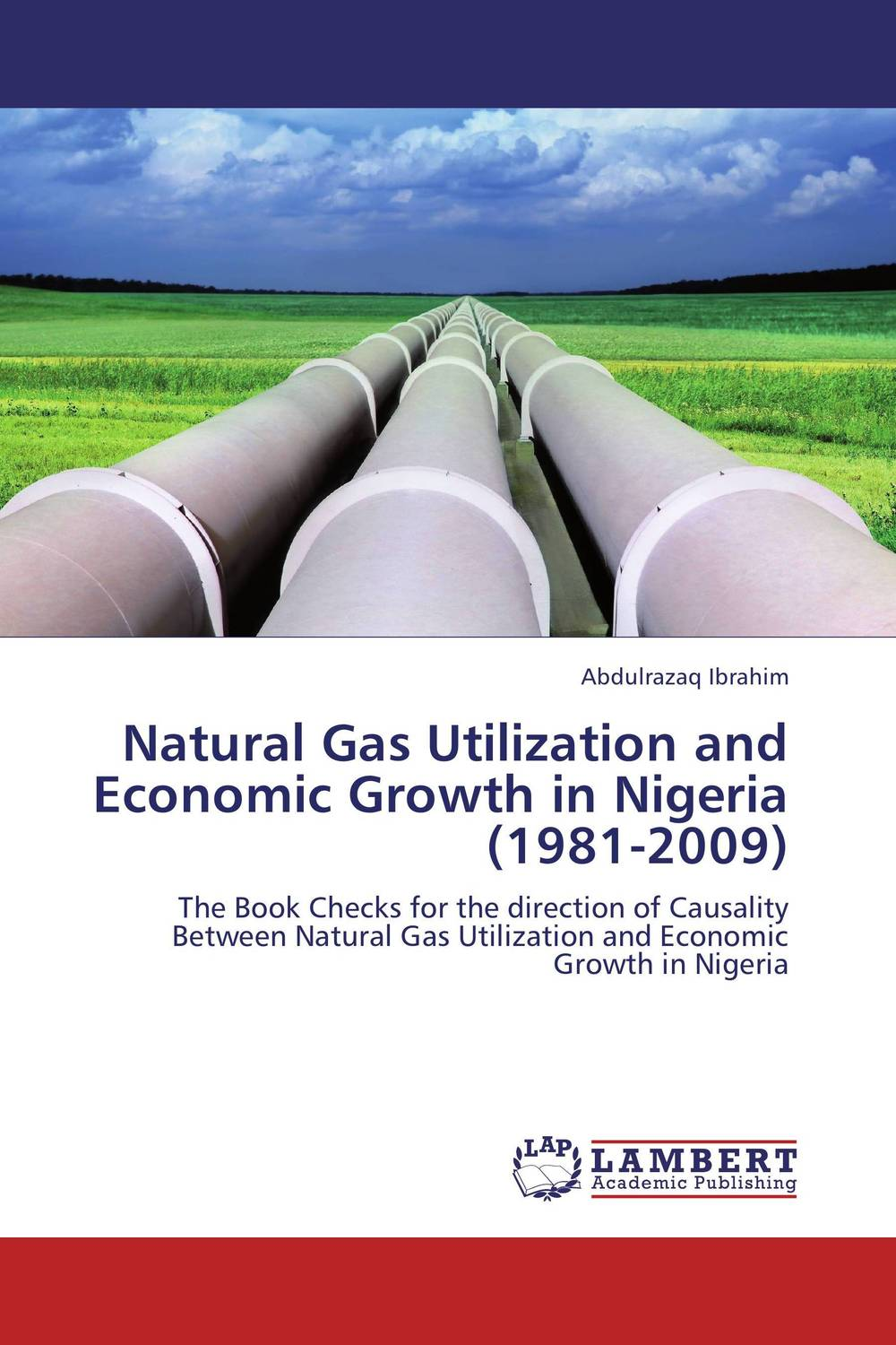 Natural Gas Utilization and Economic Growth in Nigeria (1981-2009) economic growth in nigeria