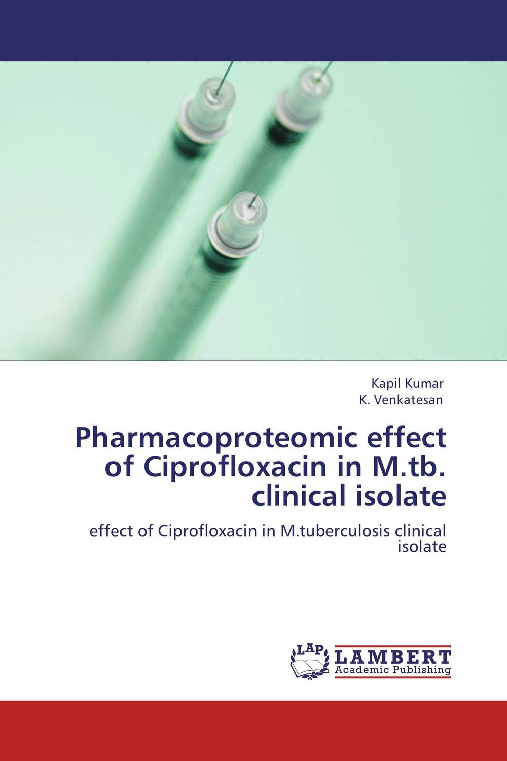 Pharmacoproteomic effect of Ciprofloxacin  in  M.tb. clinical isolate atamjit singh pal paramjit kaur khinda and amarjit singh gill local drug delivery from concept to clinical applications