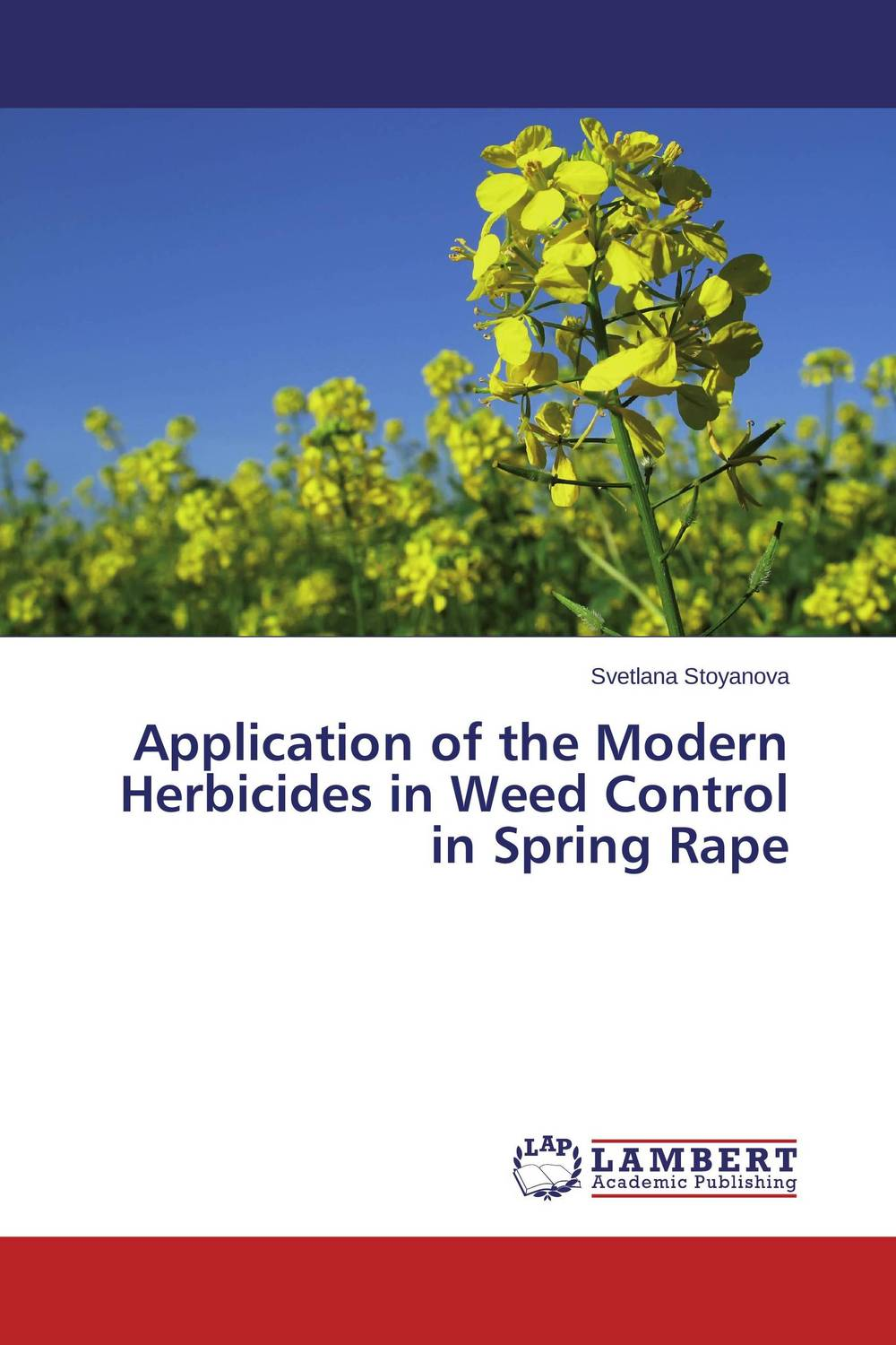 Application of the Modern Herbicides in Weed Control in Spring Rape weed science principles and application