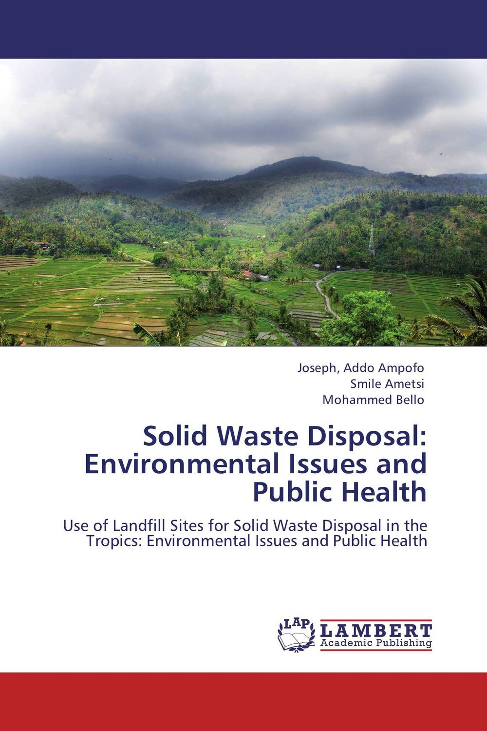 Solid Waste Disposal: Environmental Issues and Public Health environmental issues and waste management technologies in the ceramic and nuclear industries xi