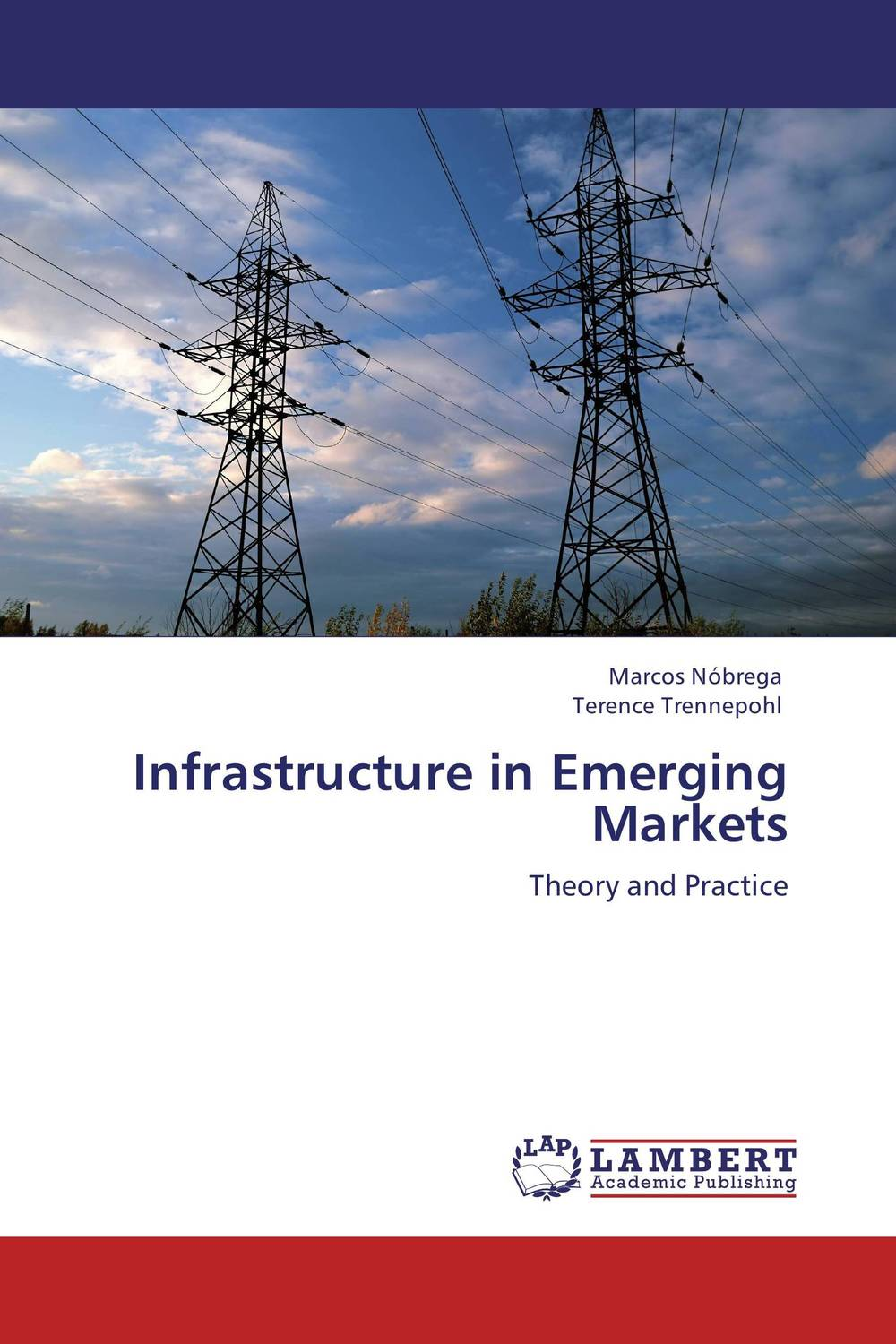 Infrastructure in Emerging Markets barbara weber infrastructure as an asset class investment strategies project finance and ppp