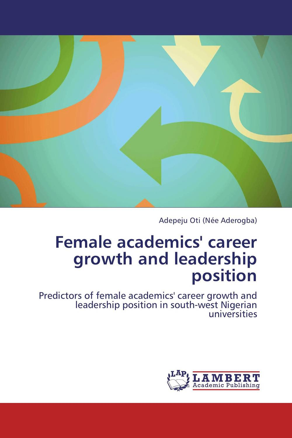 Female academics' career growth and leadership position the assistant principalship as a career