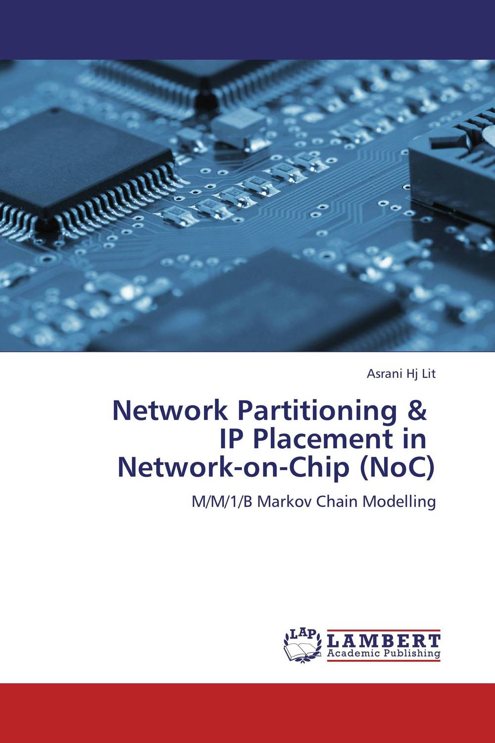 Network Partitioning &   IP Placement in   Network-on-Chip (NoC) modeling and evaluation of networks on chip