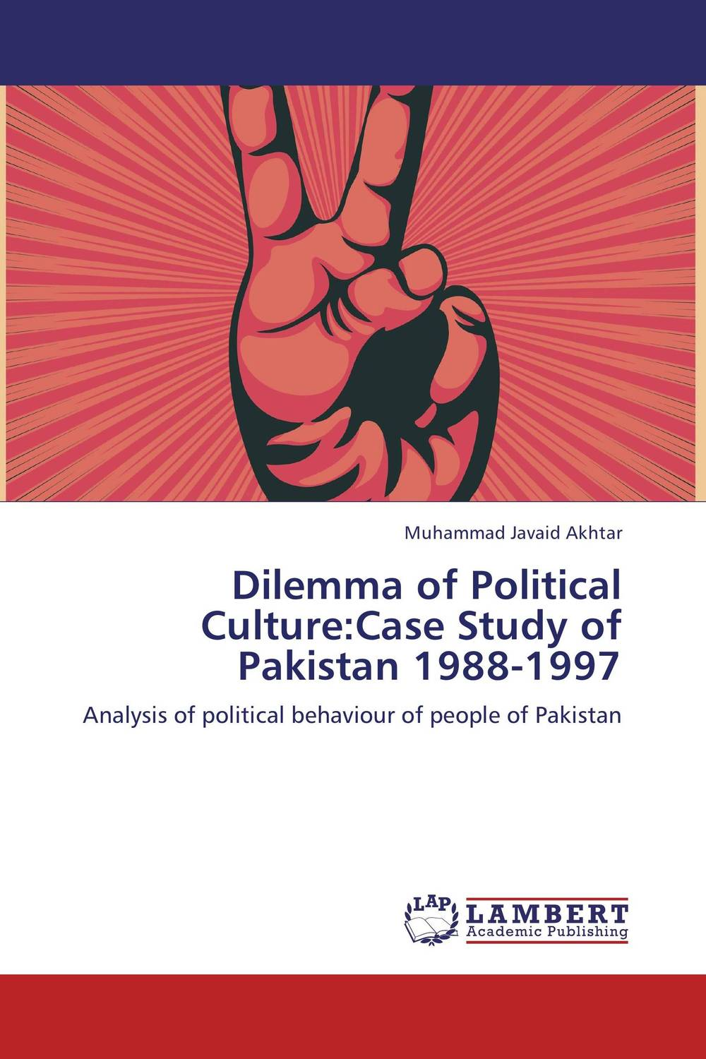 Dilemma of Political Culture:Case Study of Pakistan 1988-1997 pakistan on the brink the future of pakistan afghanistan and the west