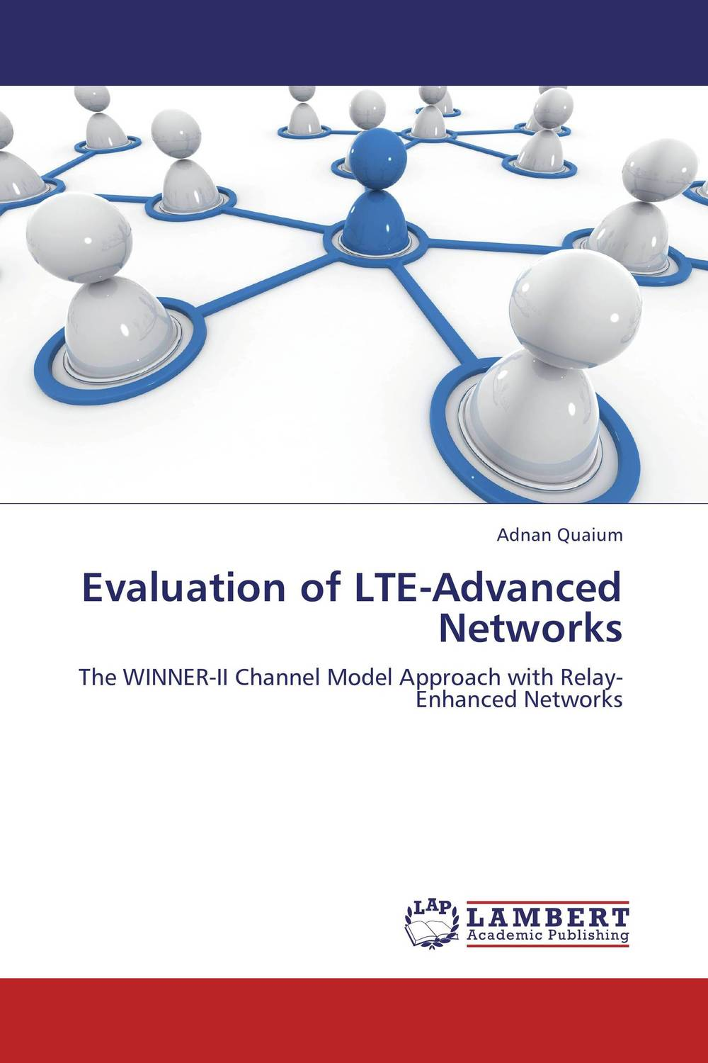 Evaluation of LTE-Advanced Networks evaluation of lte advanced networks