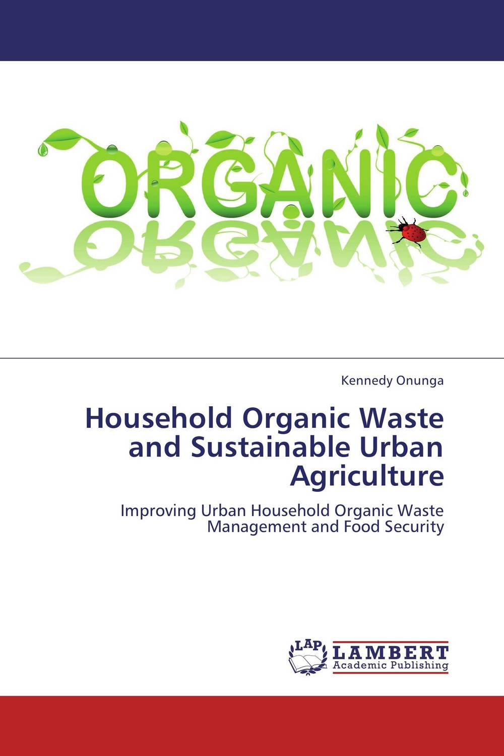 Household Organic Waste and Sustainable Urban Agriculture urban infrastructure for solid waste management