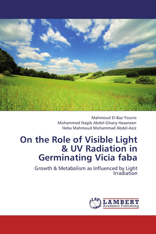 On the Role of Visible Light & UV Radiation in Germinating Vicia faba krishnendra singh nama kiran choudhary and hari mohan meena microbial association of root nodules of vicia faba l kota rajasthan