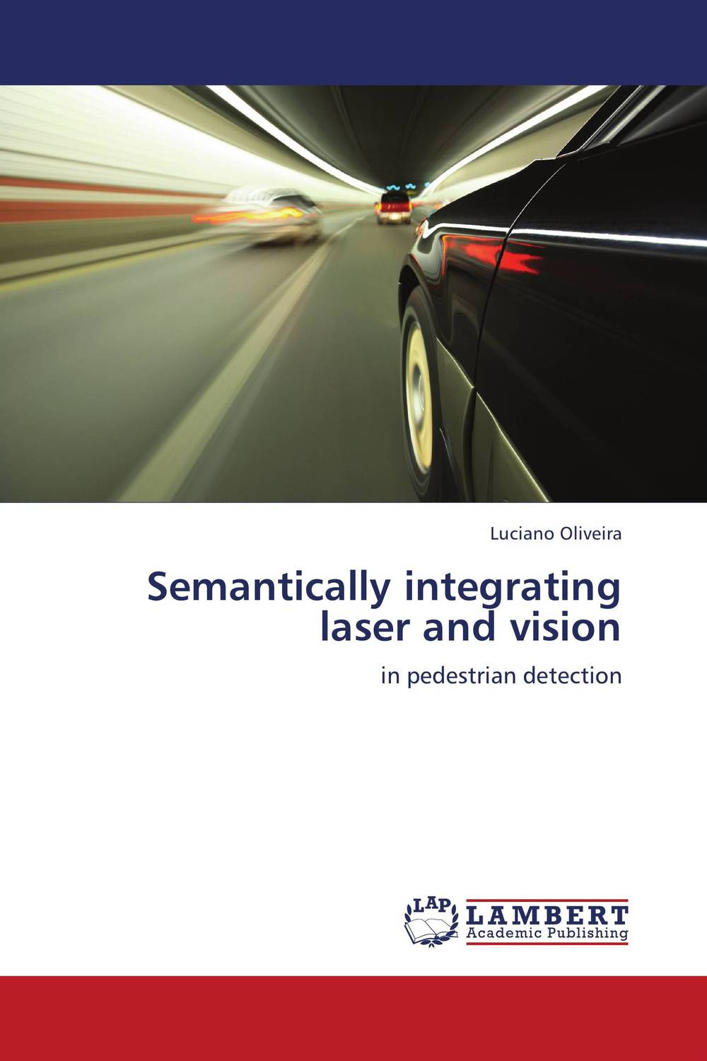 Semantically integrating laser and vision optical elements and systems in laser technique and metrology