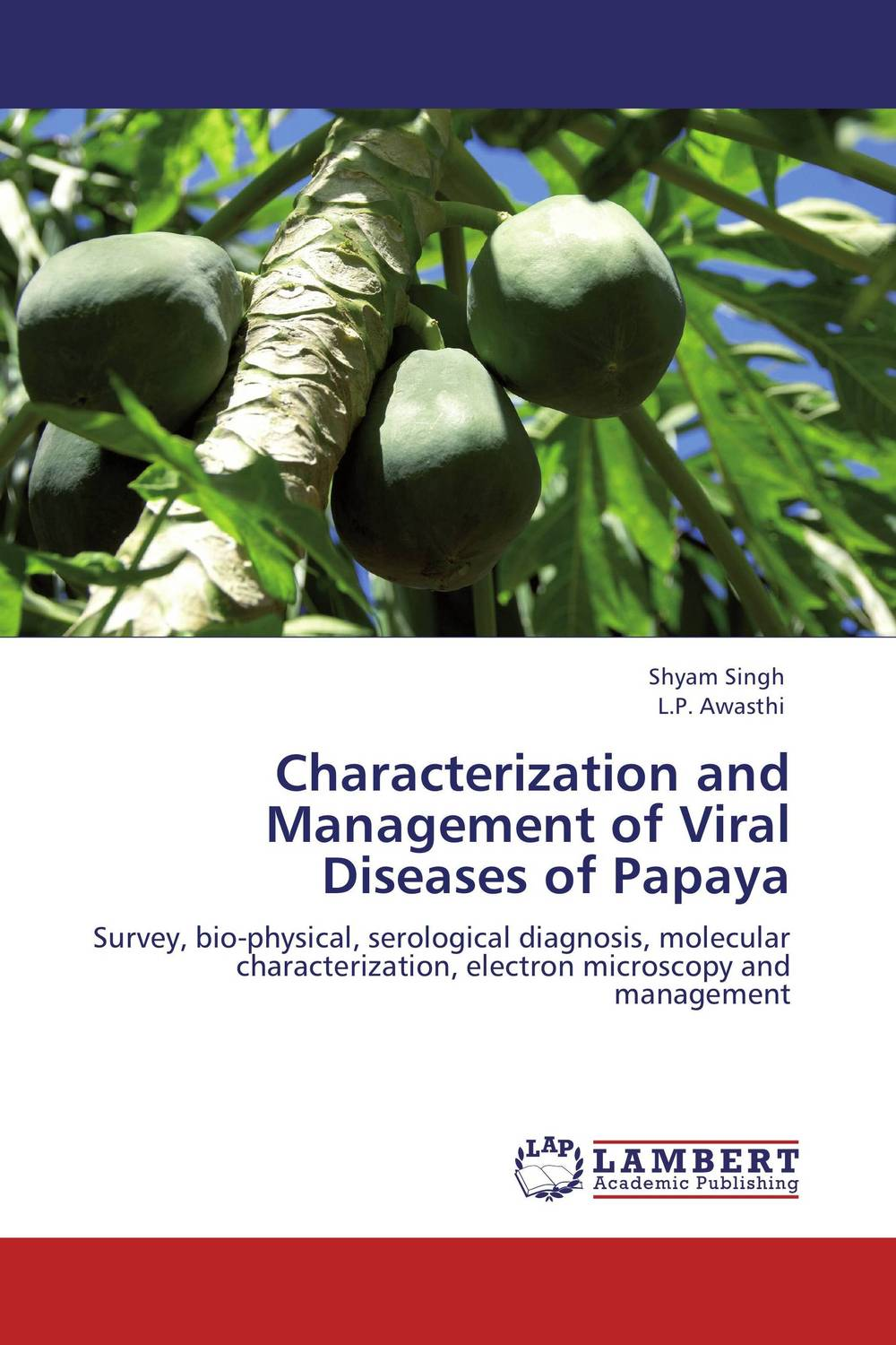 Characterization and Management of Viral Diseases of Papaya tapan kumar dutta and parimal roychoudhury diagnosis and characterization of bacterial pathogens in animal