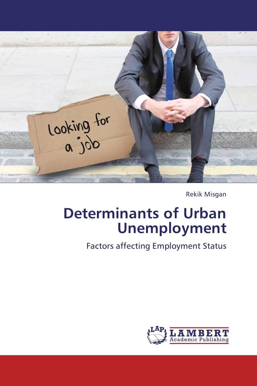 Determinants of Urban Unemployment mesfin mulu ayalew determinants of women unemployment in ethiopia