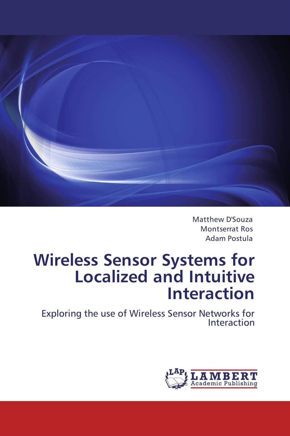 Wireless Sensor Systems for Localized and Intuitive Interaction prasanta kumar hota and anil kumar singh synthetic photoresponsive systems