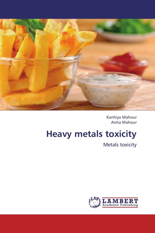 Heavy metals toxicity heavy metals toxicity