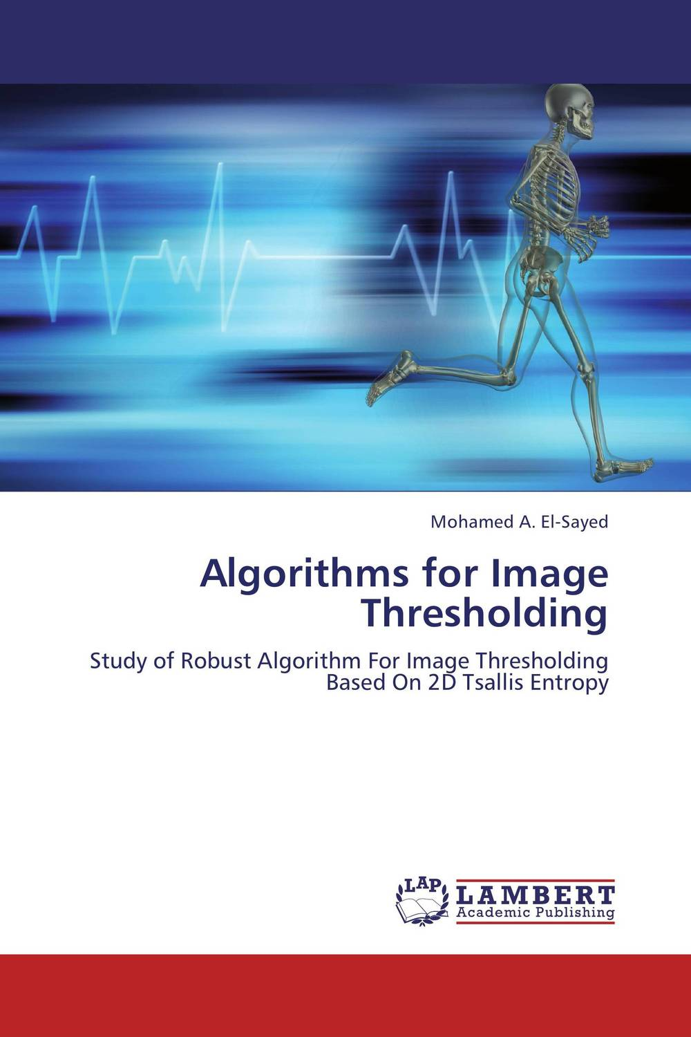 Algorithms for Image Thresholding performance analysis of fdct algorithms