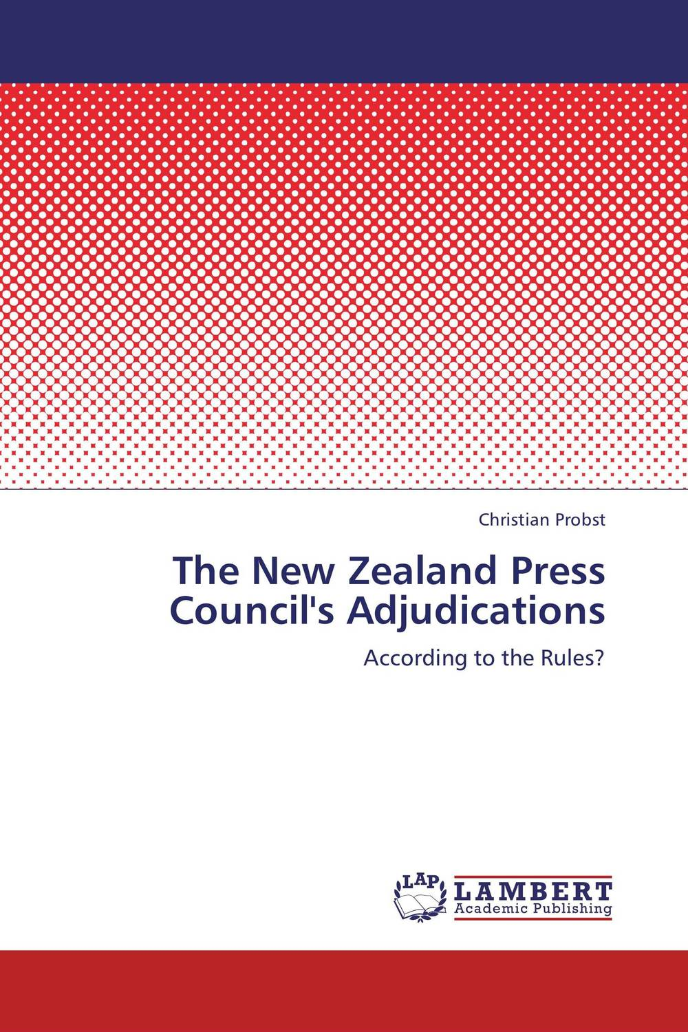 The New Zealand Press Council's Adjudications michael bunting extraordinary leadership in australia and new zealand the five practices that create great workplaces