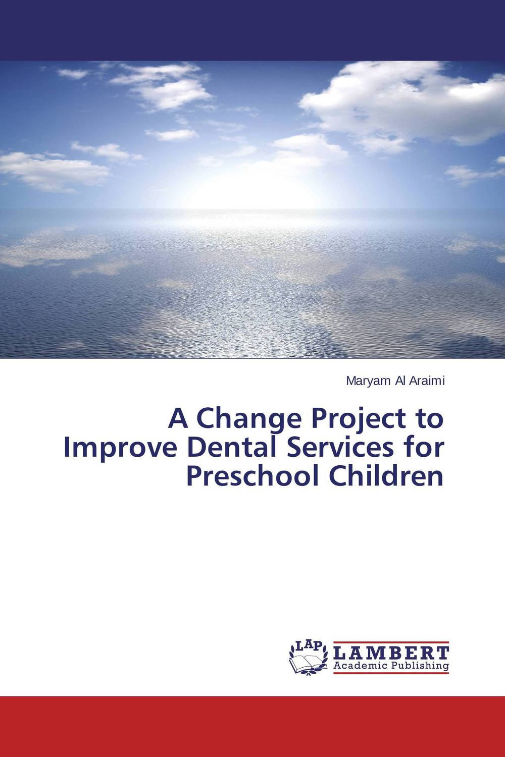 A Change Project to Improve Dental Services for Preschool Children a comparative study of public and private healthcare services
