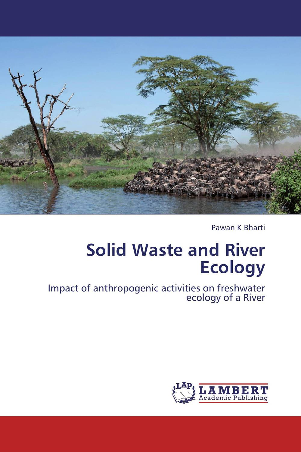 Solid Waste and River Ecology ecology of wildife in special reference to gir lion p leo persica