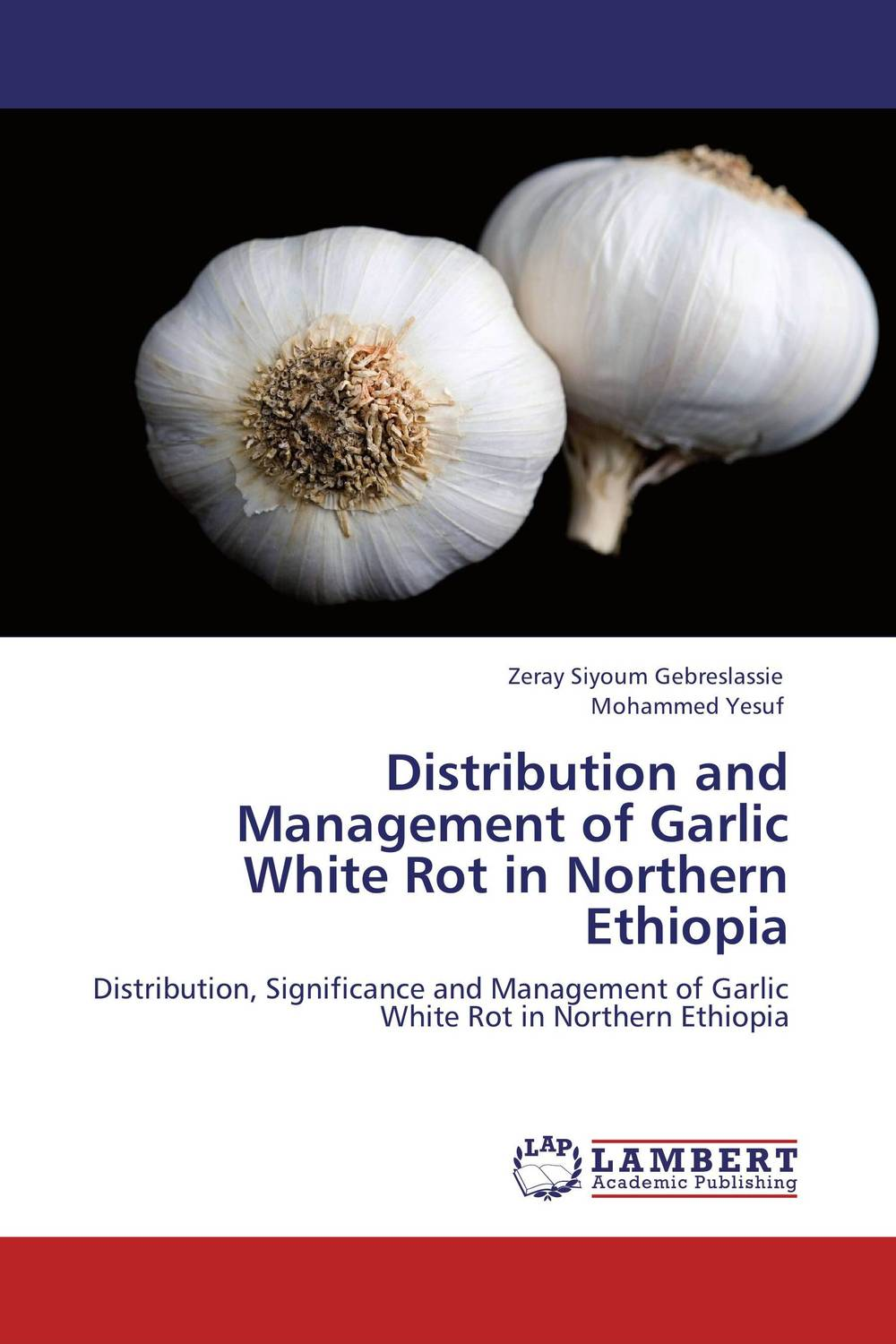 Distribution and Management of Garlic White Rot in Northern Ethiopia h n gour pankaj sharma and rakesh kaushal pathological aspects and management of root rot of groundnut