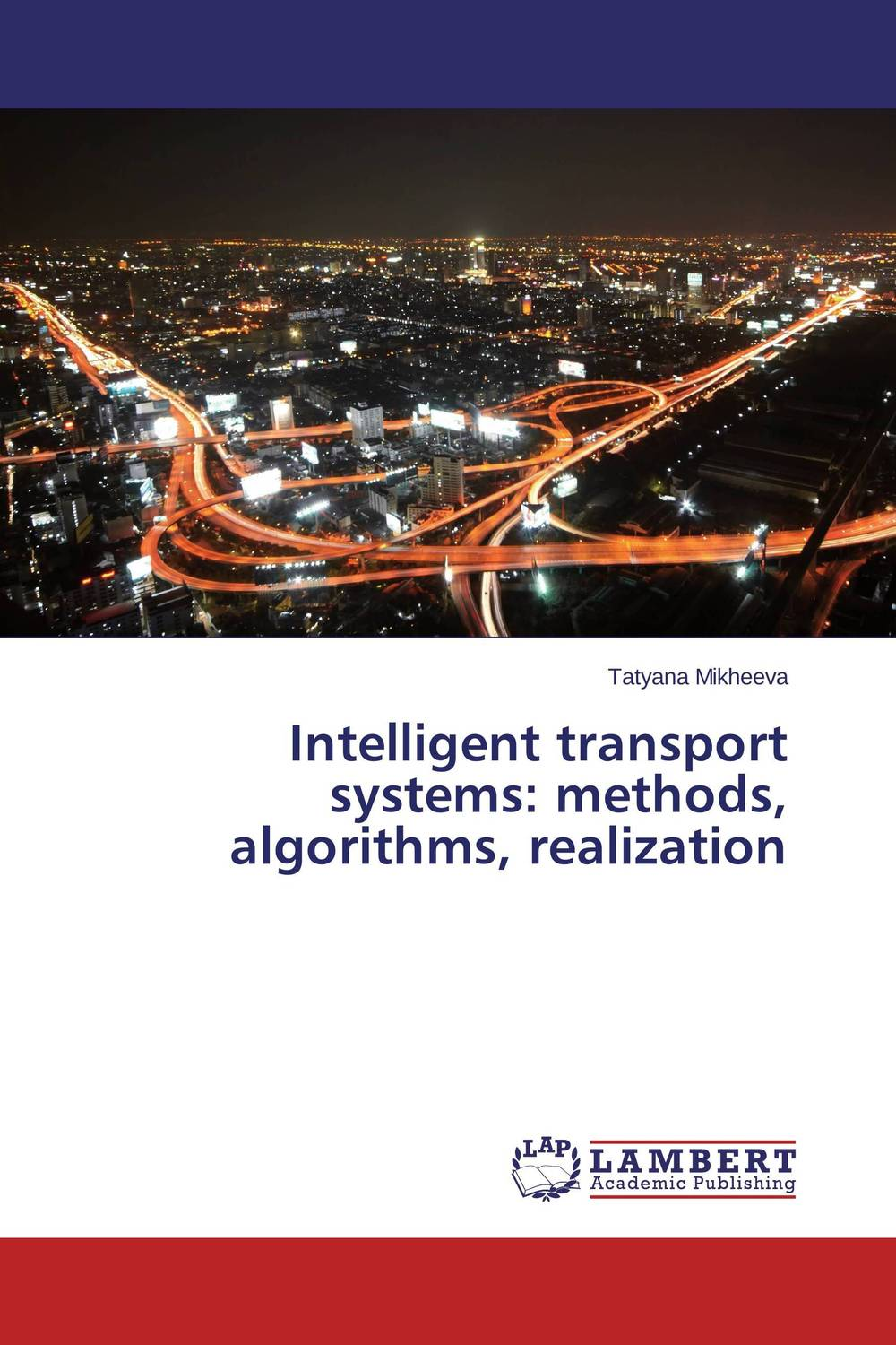 Intelligent transport systems: methods, algorithms, realization dilbag singh gill evaluating overheads of integrated multilevel checkpointing algorithms