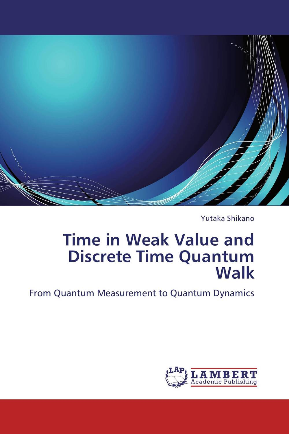 Time in Weak Value and Discrete Time Quantum Walk quantum field theory and the standard model