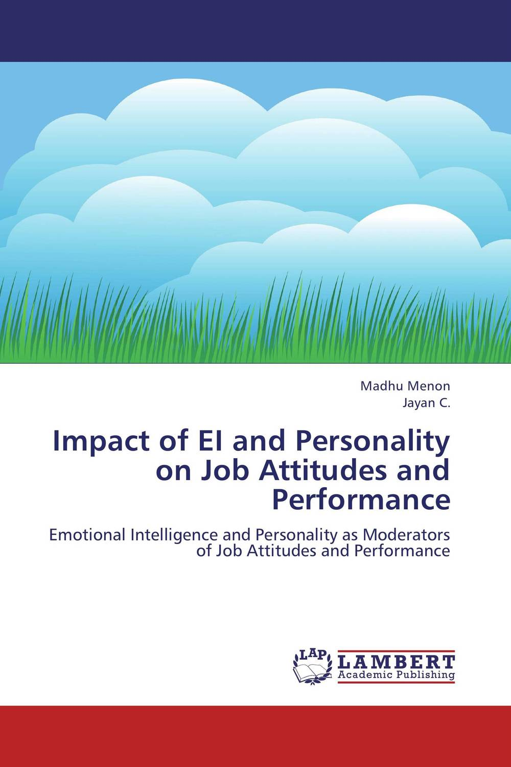 Impact of EI and Personality on Job Attitudes and Performance hans hedin the handbook of market intelligence understand compete and grow in global markets