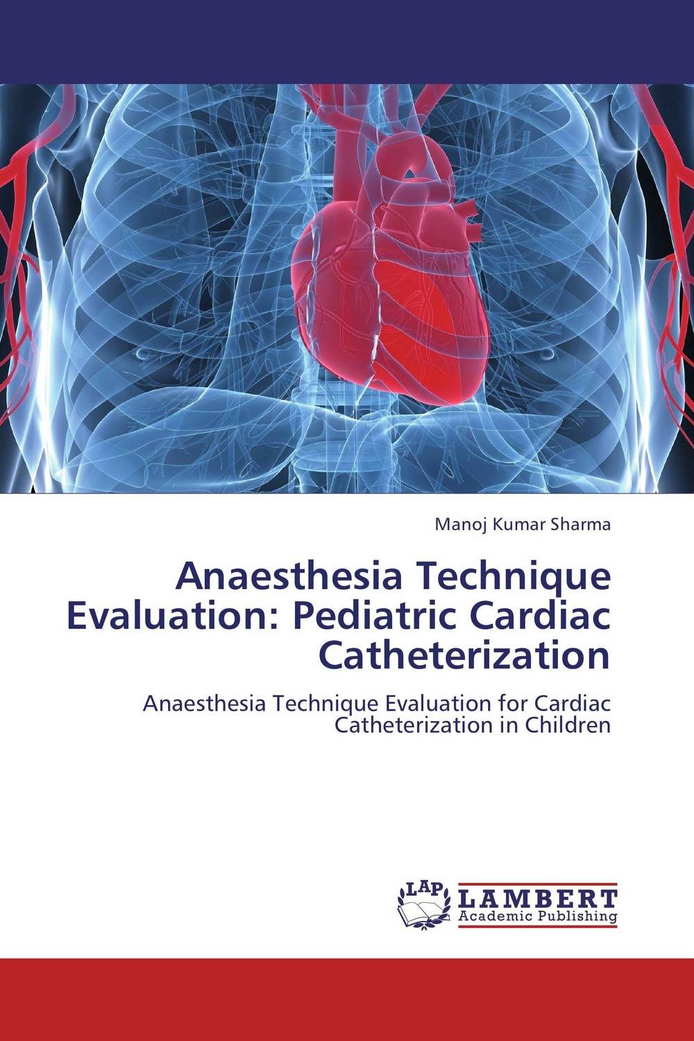 Anaesthesia Technique Evaluation: Pediatric Cardiac Catheterization rajat singh appliance in pediatric dentistry